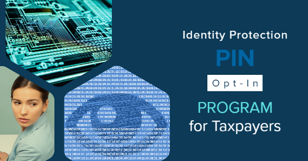 Taxpayers Identity Protection PIN Opt-In Program | NSTP