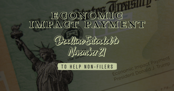 Economic Impact Payment Deadline Extended to November 21 to Help Non-Filers