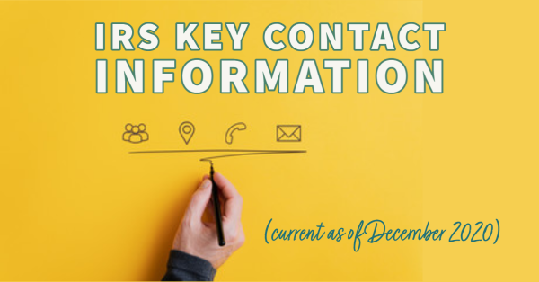 IRS Key Contact Information (current as of December 2020)
