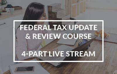 2020 Federal Tax Update and Review Course 4-Part Series Live Stream