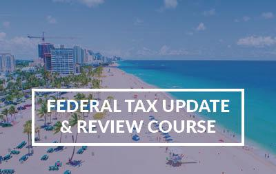 2021 Ft. Lauderdale, FL - Federal Tax Update & Review Course