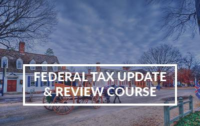 2021 Federal Tax Update and Review Course - Williamsburg