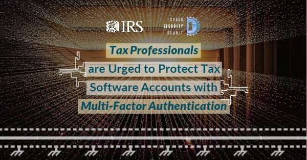 Tax Professionals Urged to Protect Tax Software Accounts with Multi-Factor Authentication