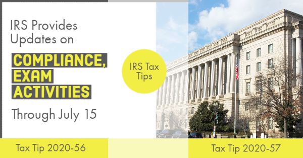 IRS Provides Updates on Compliance, Exam Activities Through July 15