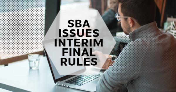 SBA Issues Interim Final Rules