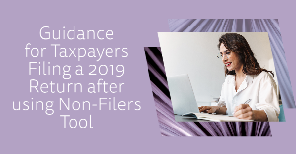 Guidance for Taxpayers Filing a 2019 Return after using Non-Filers Tool