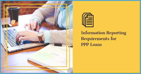 Information Reporting Requirements for PPP Loans