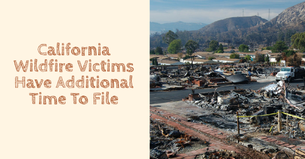 California Wildfire Victims Have Additional Time To File