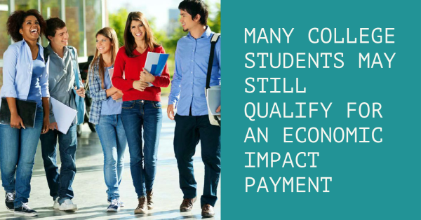 Many College Students May Still Qualify for an Economic Impact Payment