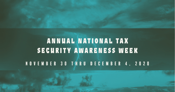 Security Summit Partners Announce National Tax Security Awareness Week Dates; Urge Increased Security Measures as Fraudsters Exploit Covid-19 Concerns